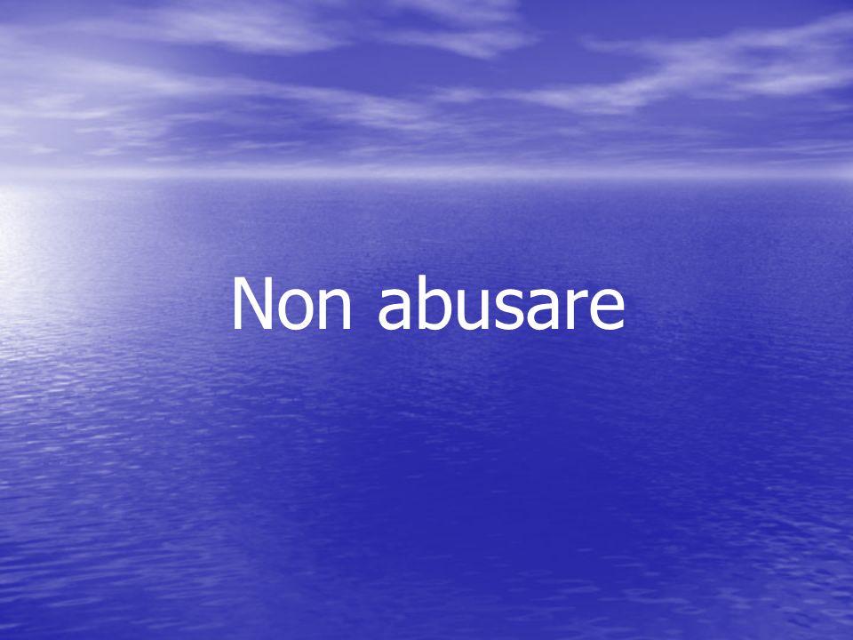 Non abusare