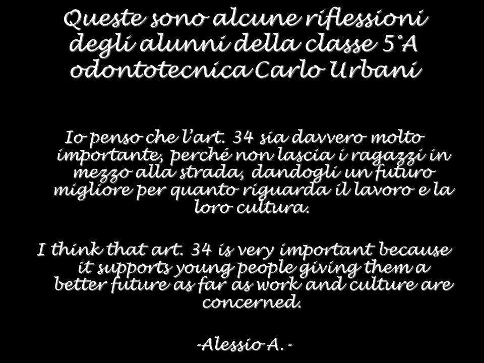 Queste sono alcune riflessioni degli alunni della classe 5°A odontotecnica Carlo Urbani Io penso che lart.