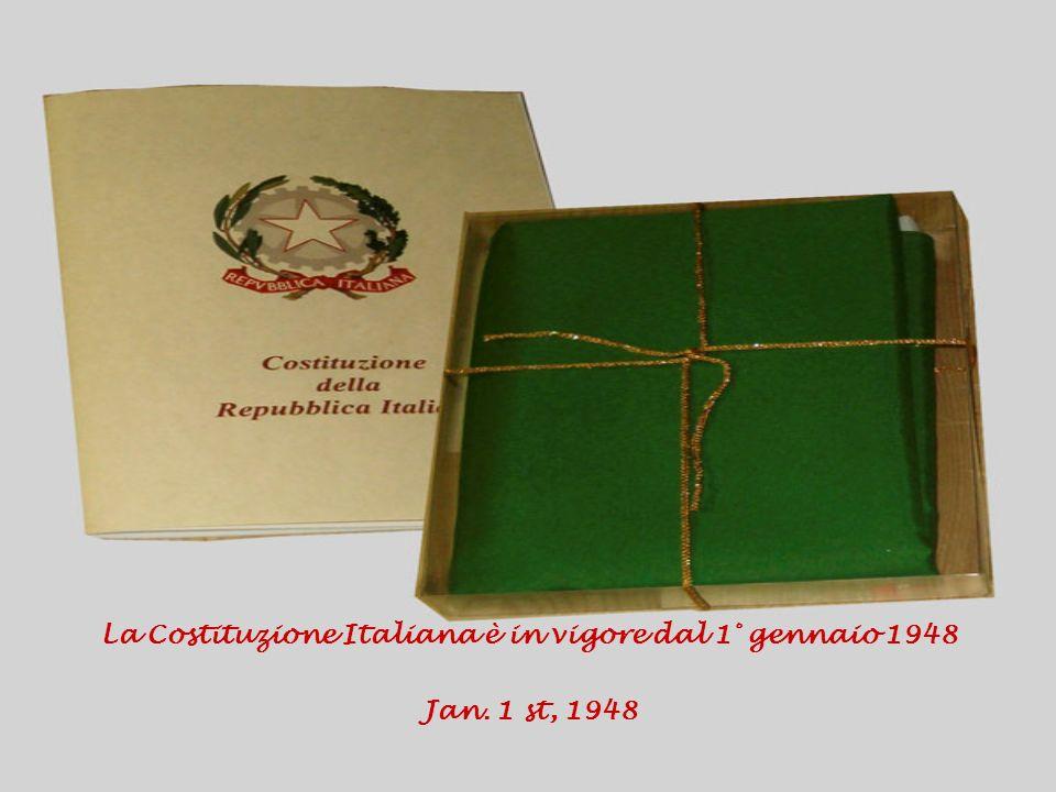 La Costituzione Italiana è in vigore dal 1° gennaio 1948 Jan. 1 st, 1948