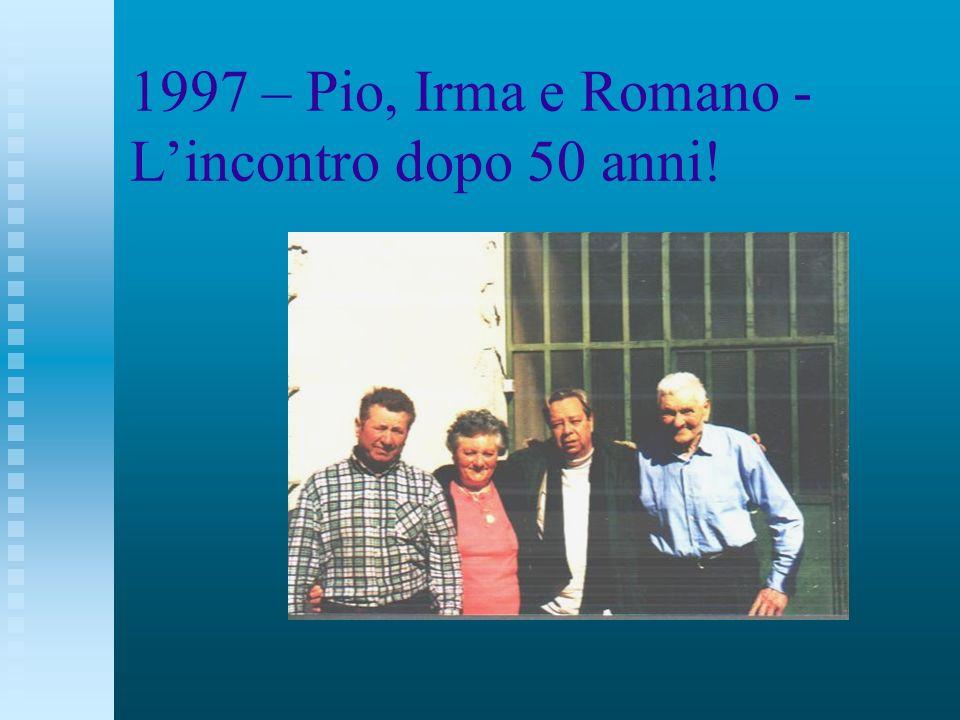 1997 – Pio, Irma e Romano - Lincontro dopo 50 anni!