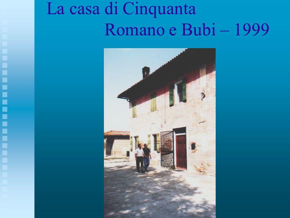 La casa di Cinquanta Romano e Bubi – 1999