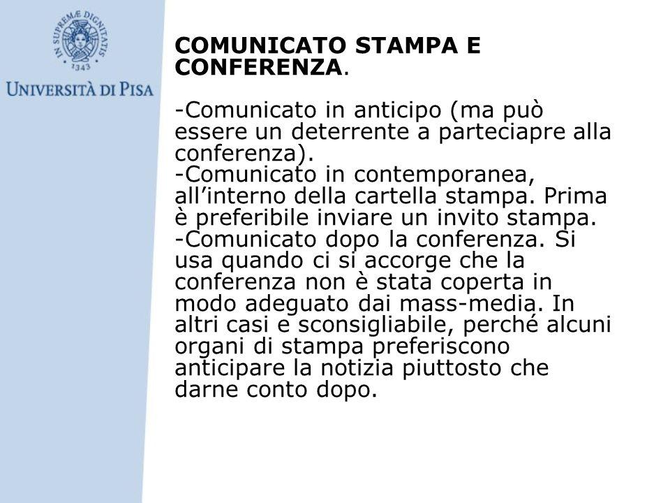 COMUNICATO STAMPA E CONFERENZA. -Comunicato in anticipo (ma può essere un deterrente a parteciapre alla conferenza). -Comunicato in contemporanea, all