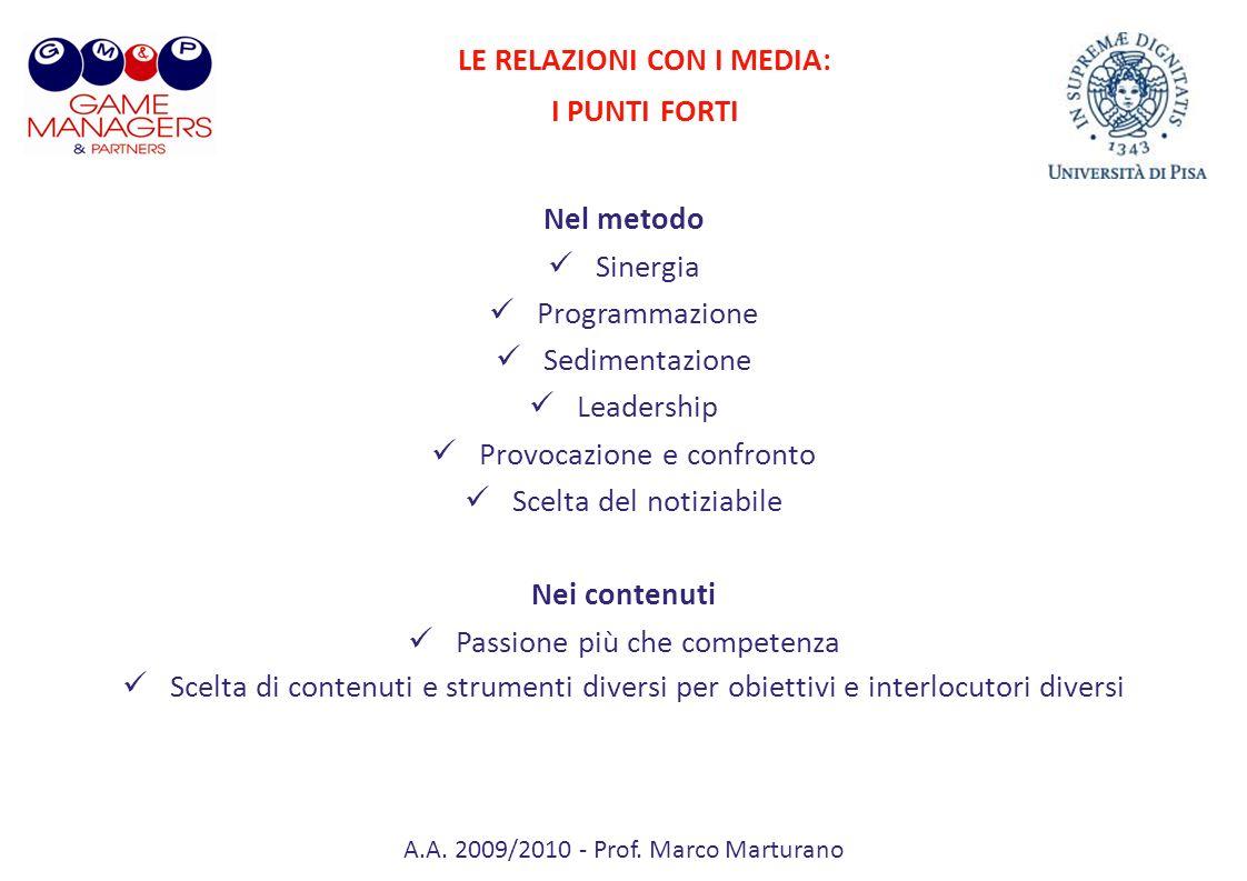 A.A. 2009/2010 - Prof. Marco Marturano Nel metodo Sinergia Programmazione Sedimentazione Leadership Provocazione e confronto Scelta del notiziabile Ne