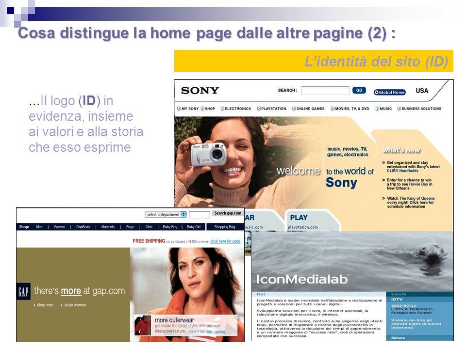 Cosa distingue la home page dalle altre pagine (2) : Lidentità del sito (ID) … Il logo (ID) in evidenza, insieme ai valori e alla storia che esso espr