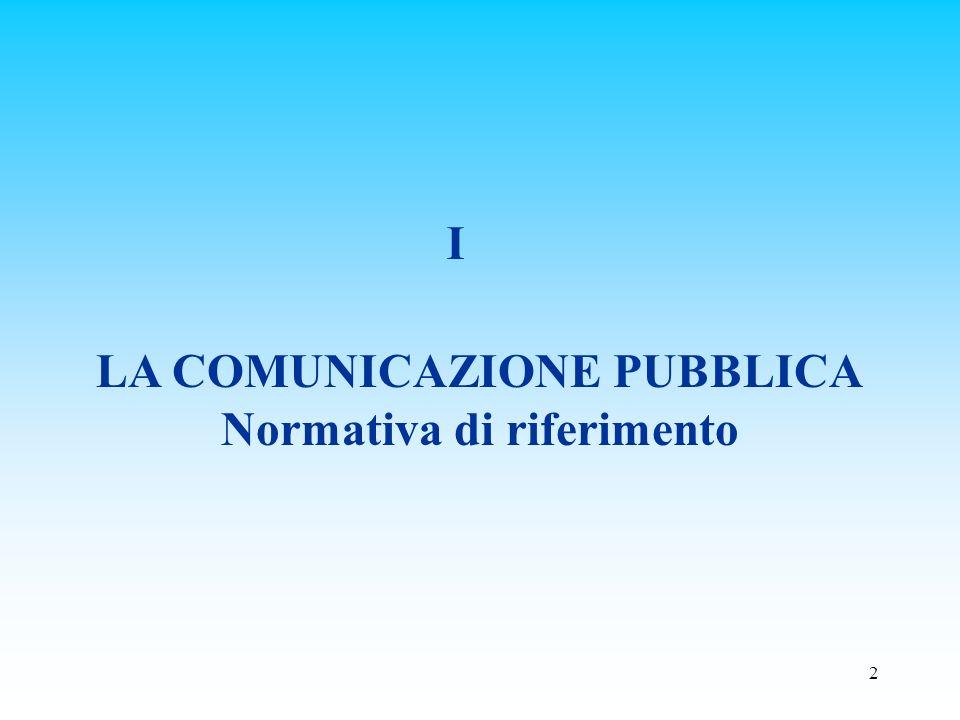 2 LA COMUNICAZIONE PUBBLICA Normativa di riferimento I