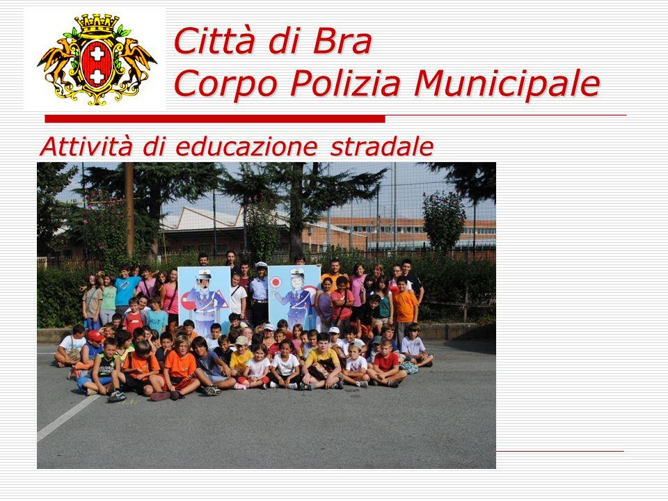 Città di Bra Corpo Polizia Municipale Attività di educazione stradale