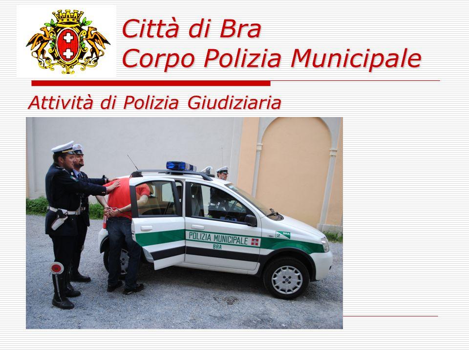 Città di Bra Corpo Polizia Municipale Attività di Polizia Giudiziaria