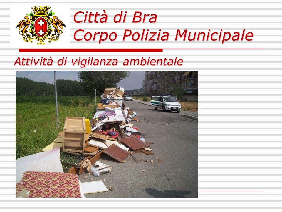 Città di Bra Corpo Polizia Municipale Attività di vigilanza ambientale