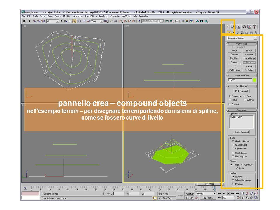 pannello crea – compound objects nellesempio terrain – per disegnare terreni partendo da insiemi di spiline, come se fossero curve di livello