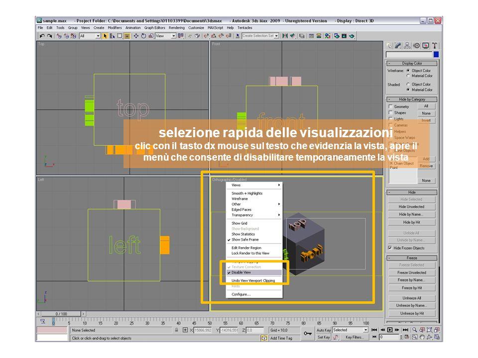 selezione rapida delle visualizzazioni clic con il tasto dx mouse sul testo che evidenzia la vista, apre il menù che consente di disabilitare temporaneamente la vista