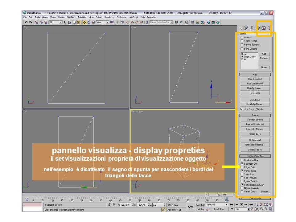 pannello visualizza - display propreties il set visualizzazioni proprietà di visualizzazione oggetto nellesempio è disattivato il segno di spunta per nascondere i bordi dei triangoli delle facce