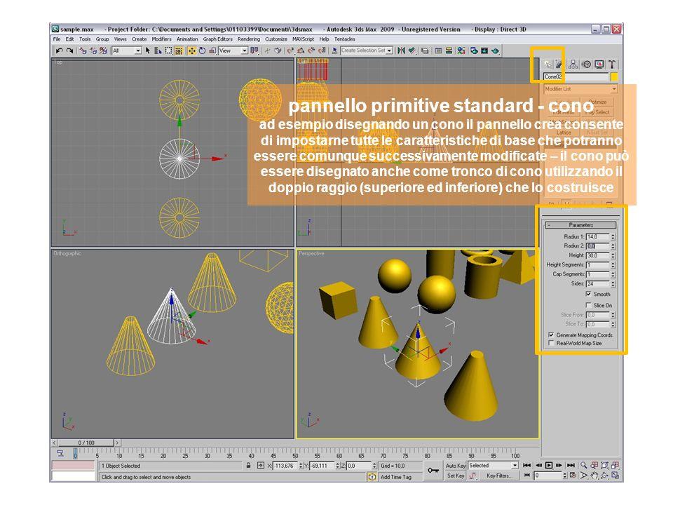 pannello primitive standard - cono ad esempio disegnando un cono il pannello crea consente di impostarne tutte le caratteristiche di base che potranno essere comunque successivamente modificate – il cono può essere disegnato anche come tronco di cono utilizzando il doppio raggio (superiore ed inferiore) che lo costruisce