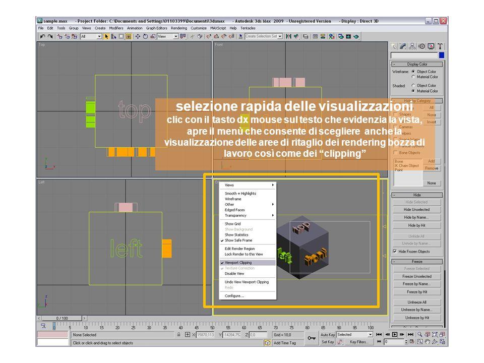 selezione rapida delle visualizzazioni clic con il tasto dx mouse sul testo che evidenzia la vista, apre il menù che consente di scegliere anche la visualizzazione delle aree di ritaglio dei rendering bozza di lavoro così come dei clipping