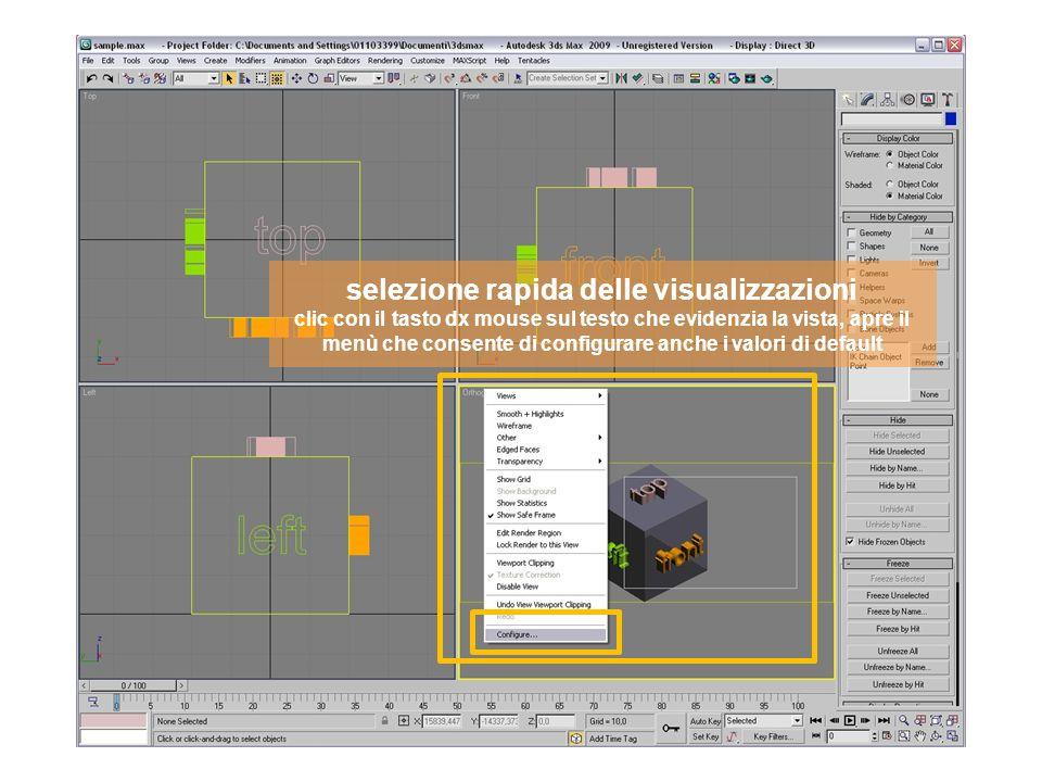 selezione rapida delle visualizzazioni clic con il tasto dx mouse sul testo che evidenzia la vista, apre il menù che consente di configurare anche i valori di default
