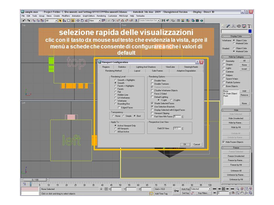 selezione rapida delle visualizzazioni clic con il tasto dx mouse sul testo che evidenzia la vista, apre il menù a schede che consente di configurare anche i valori di default
