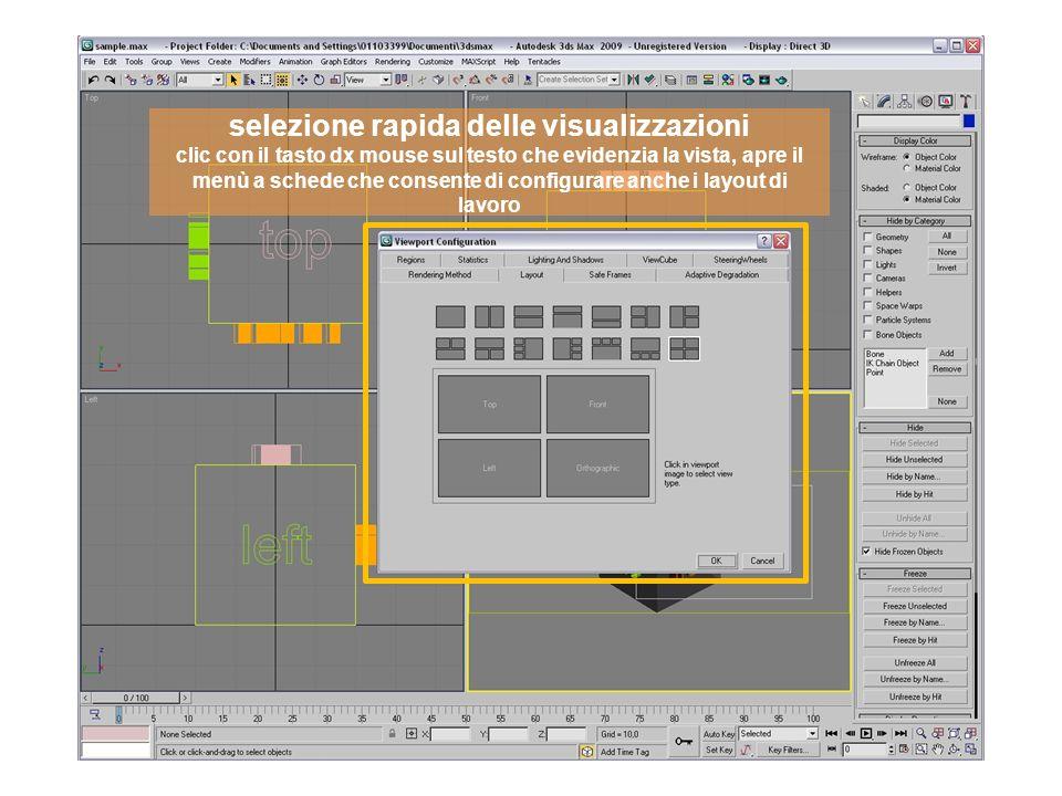 selezione rapida delle visualizzazioni clic con il tasto dx mouse sul testo che evidenzia la vista, apre il menù a schede che consente di configurare anche i layout di lavoro