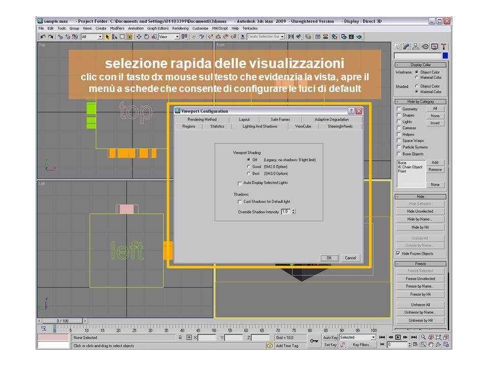 selezione rapida delle visualizzazioni clic con il tasto dx mouse sul testo che evidenzia la vista, apre il menù a schede che consente di configurare le luci di default