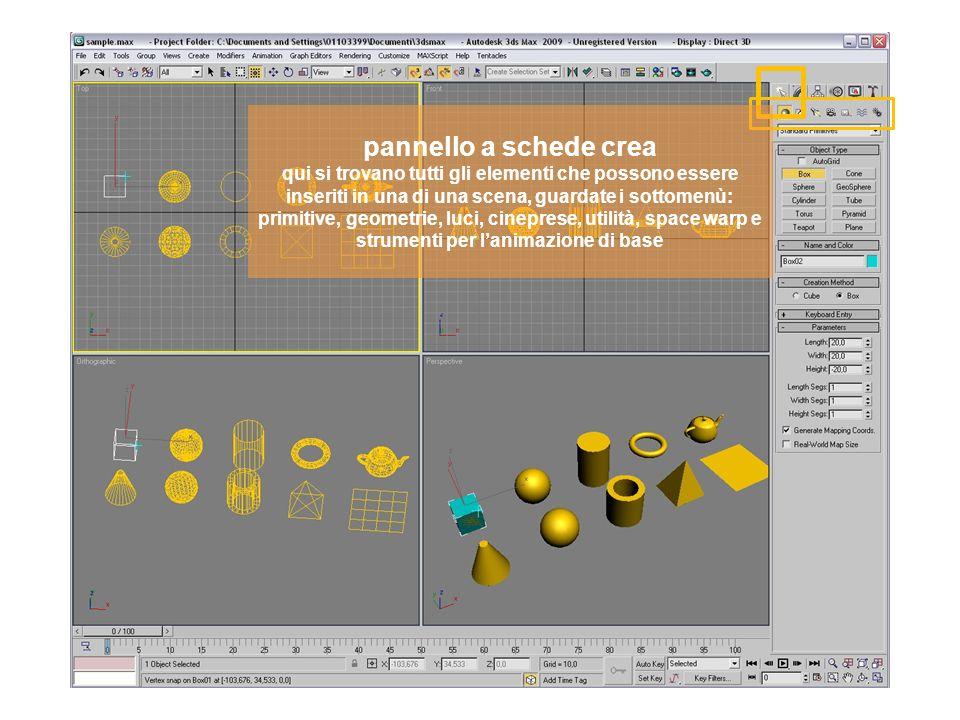 pannello a schede crea qui si trovano tutti gli elementi che possono essere inseriti in una di una scena, guardate i sottomenù: primitive, geometrie, luci, cineprese, utilità, space warp e strumenti per lanimazione di base