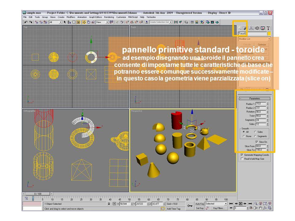 pannello primitive standard - toroide ad esempio disegnando una toroide il pannello crea consente di impostarne tutte le caratteristiche di base che potranno essere comunque successivamente modificate – in questo caso la geometria viene parzializzata (slice on)