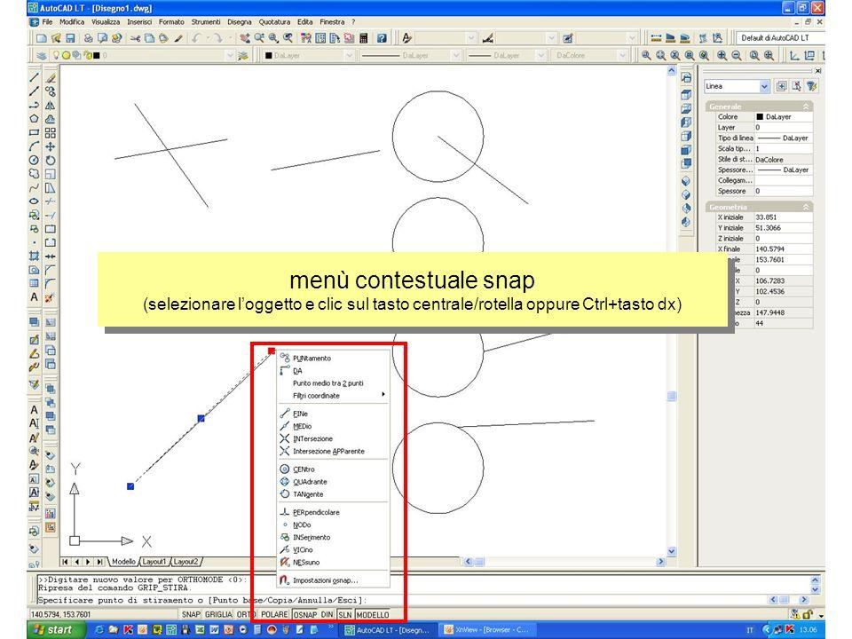 menù contestuale snap (selezionare loggetto e clic sul tasto centrale/rotella oppure Ctrl+tasto dx)