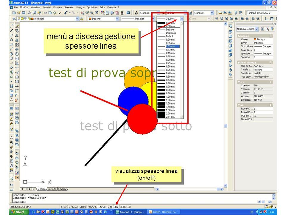 menù a discesa gestione spessore linea visualizza spessore linea (on/off)