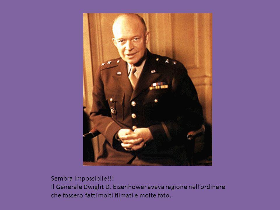 Sembra impossibile!!.Il Generale Dwight D.