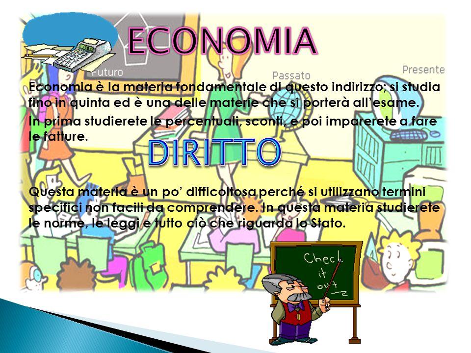 Economia è la materia fondamentale di questo indirizzo; si studia fino in quinta ed è una delle materie che si porterà allesame.