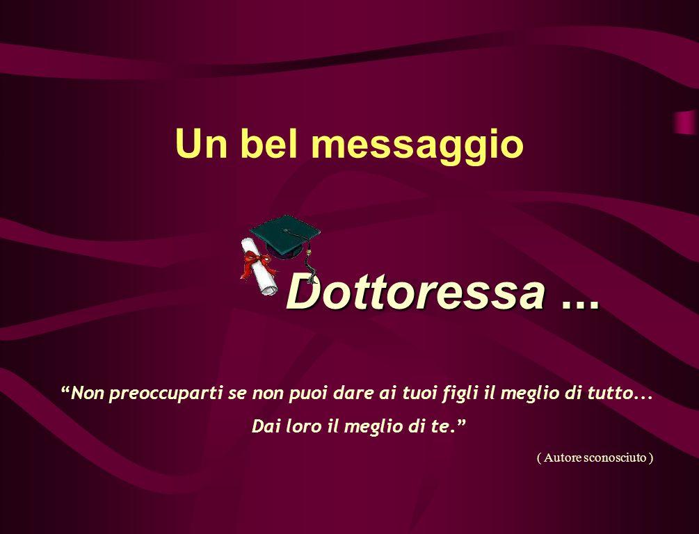 Un bel messaggio Dottoressa...