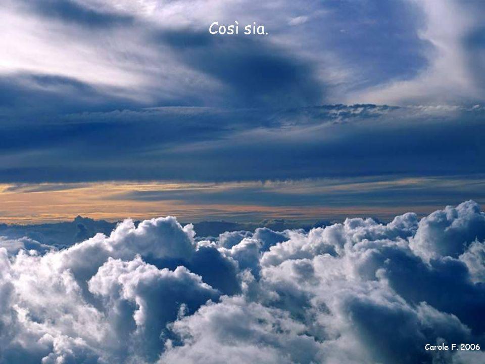 Che siate sereni sapendo di essere figli di Dio.