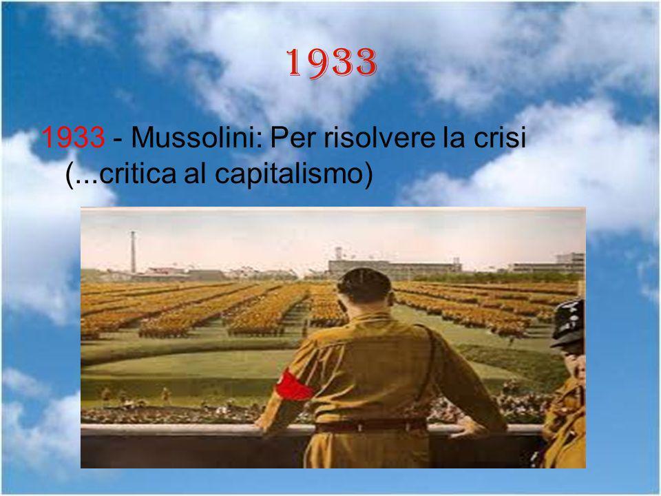 1933 1933 - Mussolini: Per risolvere la crisi (...critica al capitalismo)