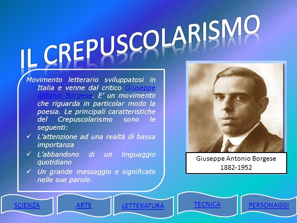 Movimento letterario sviluppatosi in Italia e venne dal critico Giuseppe Antonio Borgese. E un movimento che riguarda in particolar modo la poesia. Le