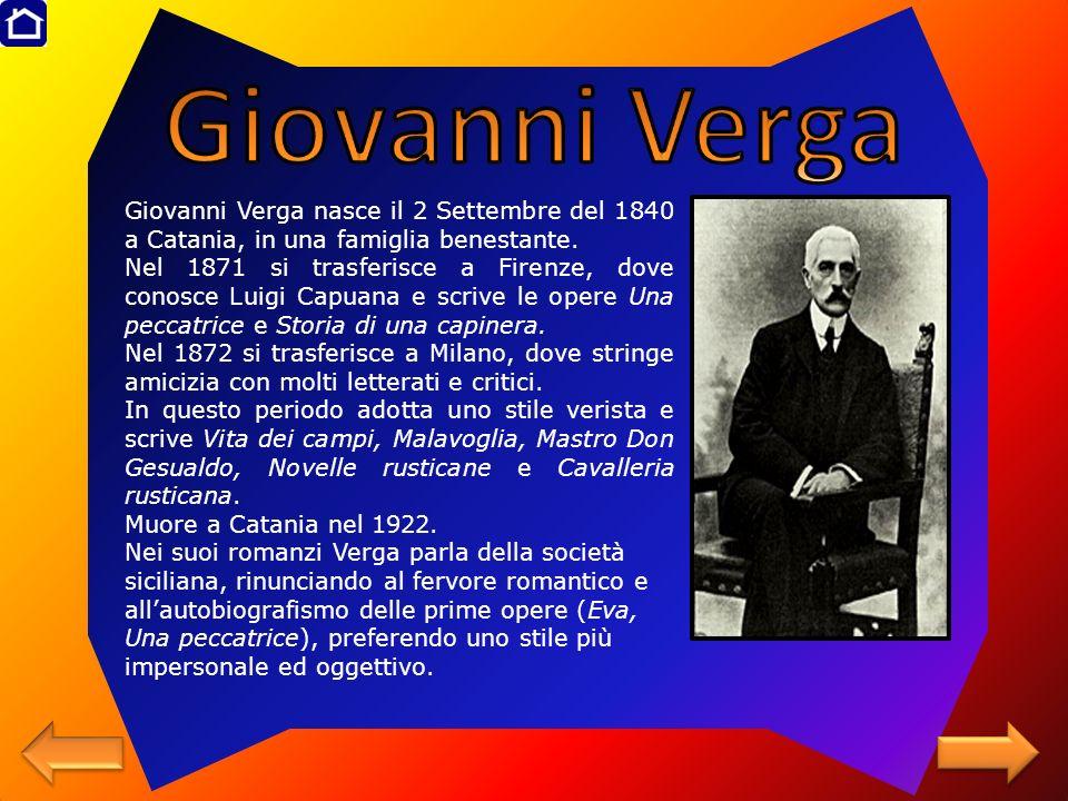 Giovanni Verga nasce il 2 Settembre del 1840 a Catania, in una famiglia benestante. Nel 1871 si trasferisce a Firenze, dove conosce Luigi Capuana e sc