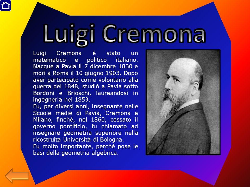 Luigi Cremona è stato un matematico e politico italiano. Nacque a Pavia il 7 dicembre 1830 e morì a Roma il 10 giugno 1903. Dopo aver partecipato come
