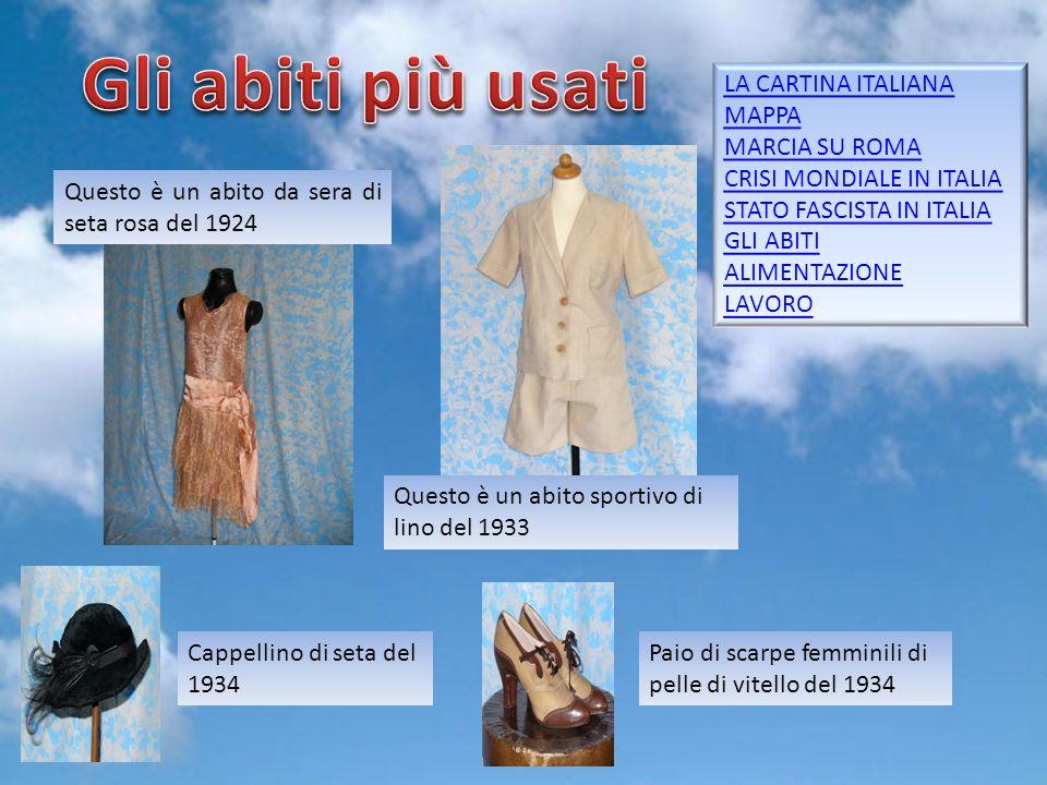 Gruppo 57 Questo è un abito da sera di seta rosa del 1924 Questo è un abito sportivo di lino del 1933 Cappellino di seta del 1934 Paio di scarpe femminili di pelle di vitello del 1934 LA CARTINA ITALIANA MAPPA MARCIA SU ROMA CRISI MONDIALE IN ITALIA STATO FASCISTA IN ITALIA GLI ABITI ALIMENTAZIONE LAVORO