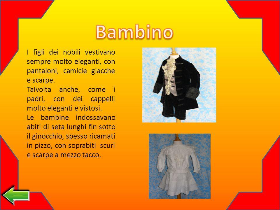 I figli dei nobili vestivano sempre molto eleganti, con pantaloni, camicie giacche e scarpe.