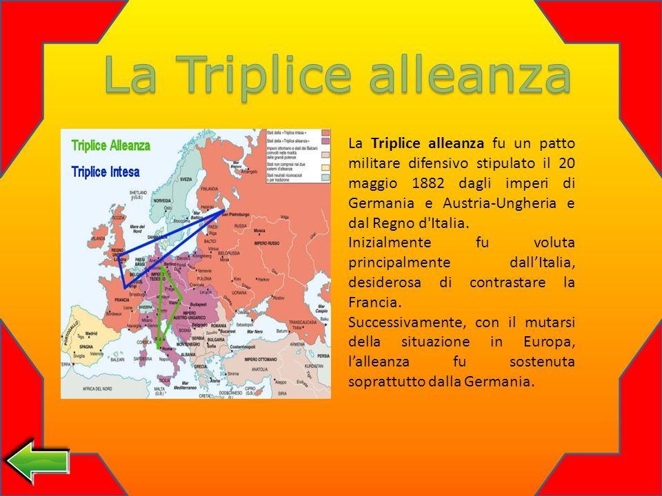 La Triplice alleanza fu un patto militare difensivo stipulato il 20 maggio 1882 dagli imperi di Germania e Austria-Ungheria e dal Regno d Italia.