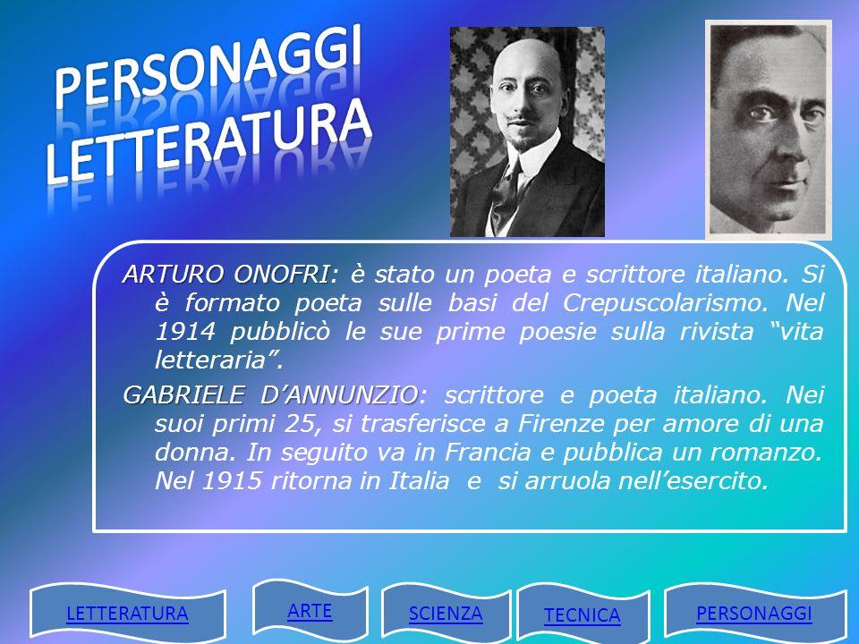 ARTURO ONOFRI ARTURO ONOFRI: è stato un poeta e scrittore italiano. Si è formato poeta sulle basi del Crepuscolarismo. Nel 1914 pubblicò le sue prime