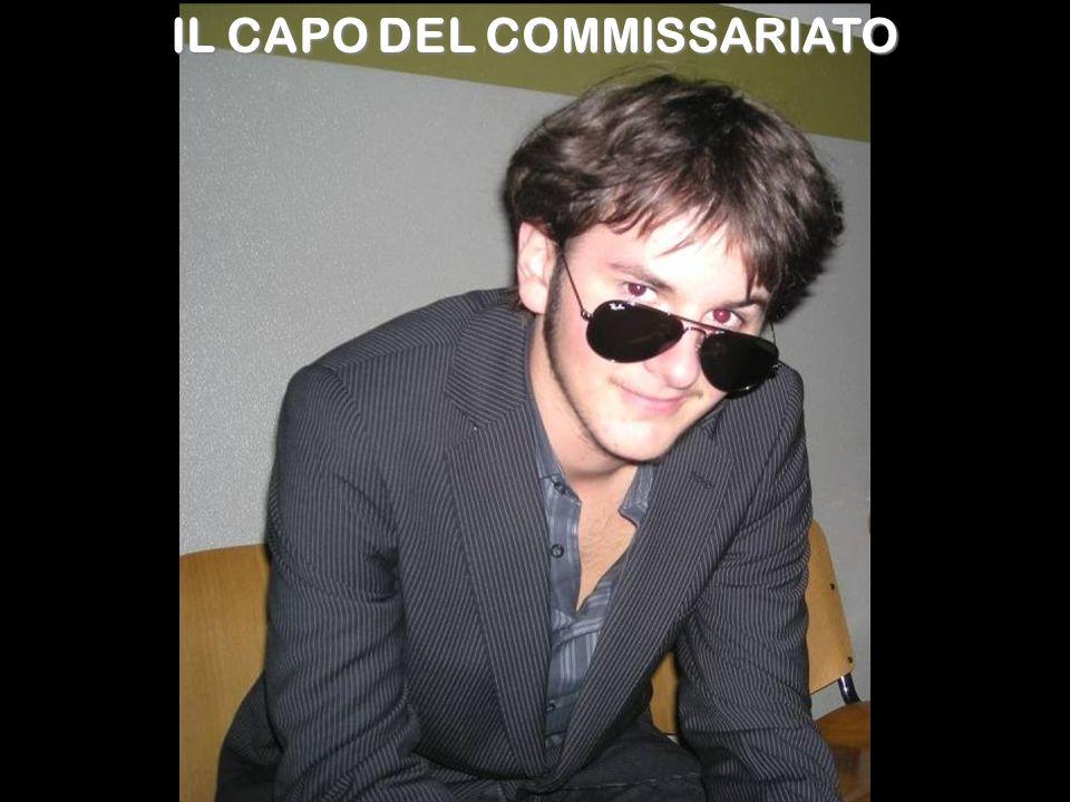 IL CAPO DEL COMMISSARIATO