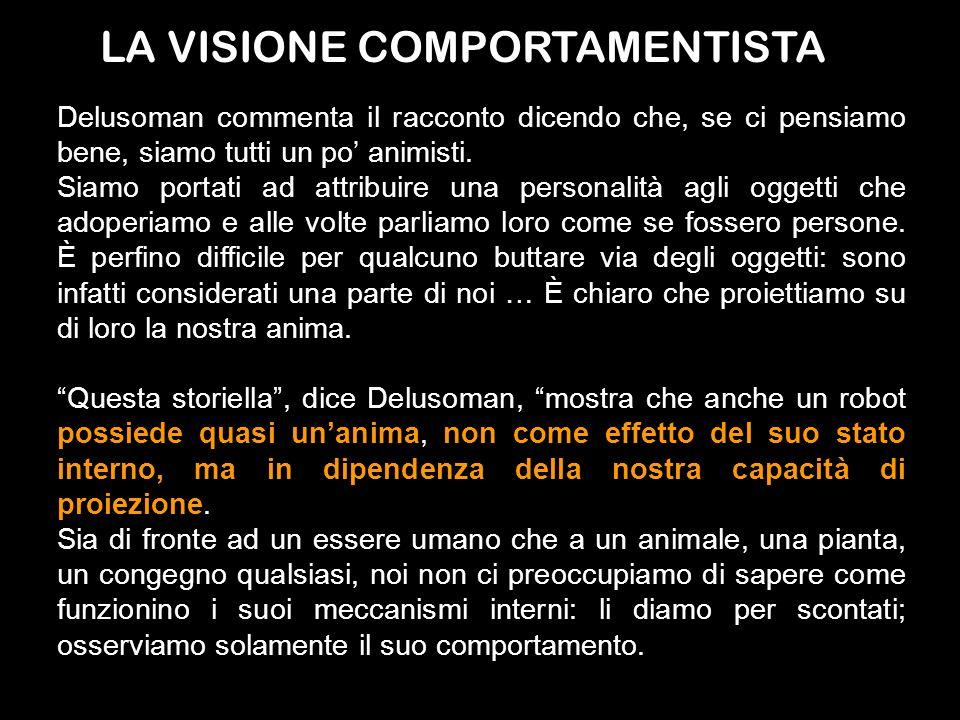 Delusoman commenta il racconto dicendo che, se ci pensiamo bene, siamo tutti un po animisti. Siamo portati ad attribuire una personalità agli oggetti