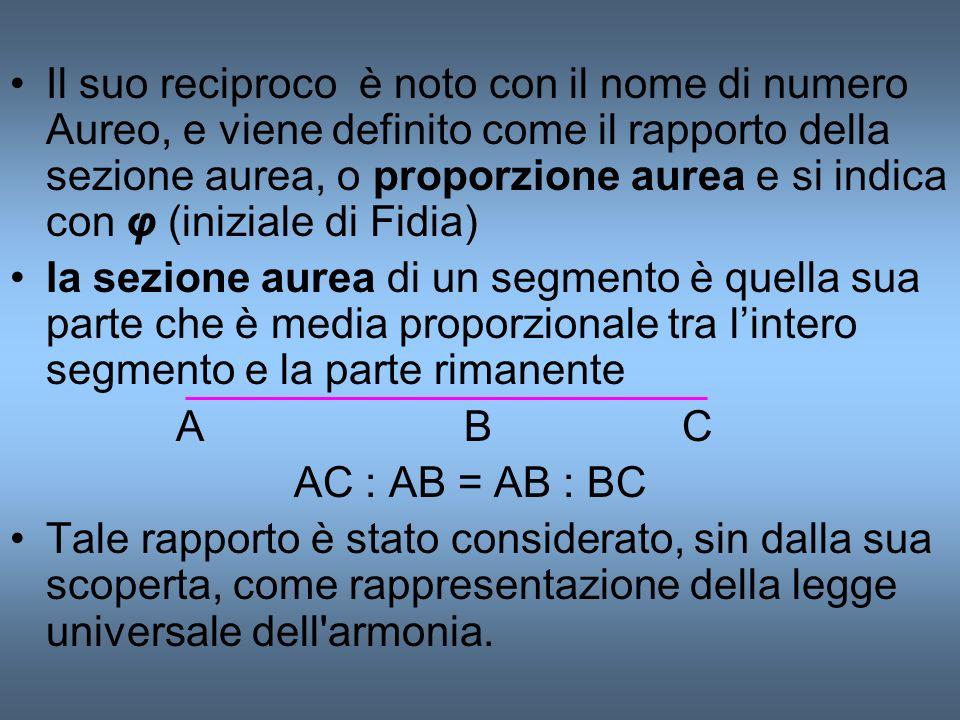 Il suo reciproco è noto con il nome di numero Aureo, e viene definito come il rapporto della sezione aurea, o proporzione aurea e si indica con φ (ini