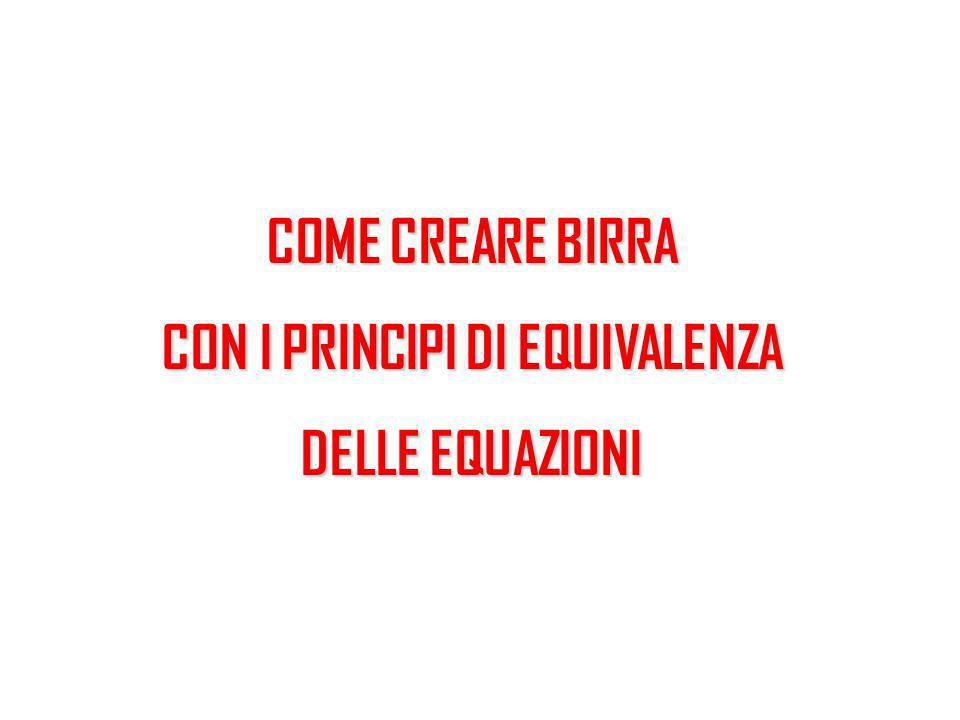COME CREARE BIRRA CON I PRINCIPI DI EQUIVALENZA DELLE EQUAZIONI