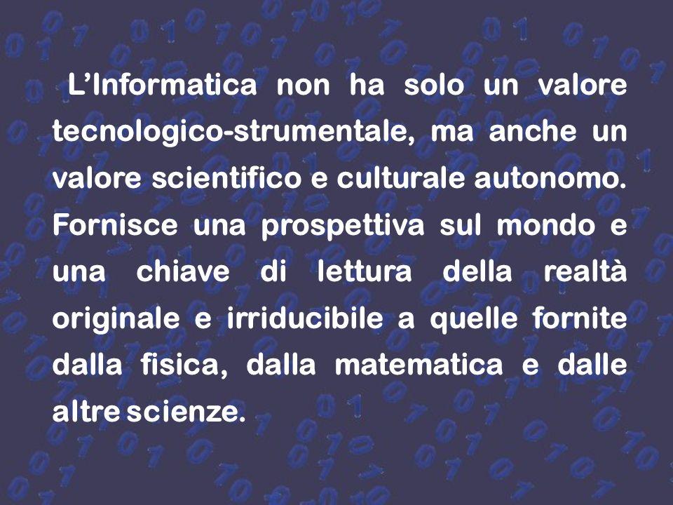 Al di là dei più appariscenti sviluppi tecnologici, la valenza culturale dellinformatica si evince dalle sue potenzialità nel favorire il dialogo fra