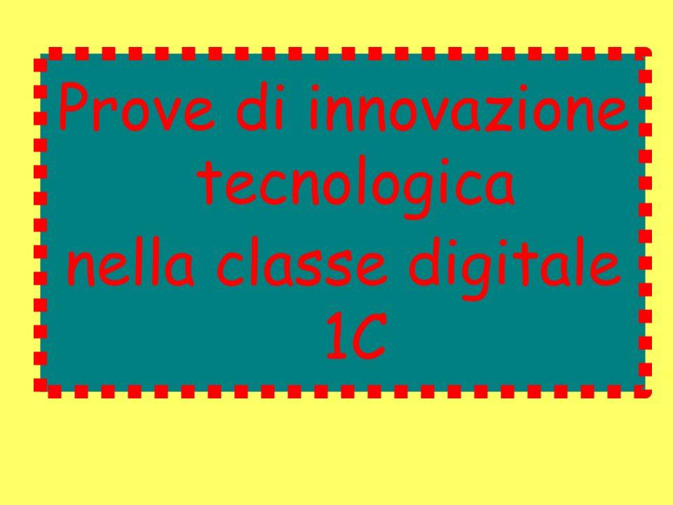 Prove di innovazione tecnologica nella classe digitale 1C