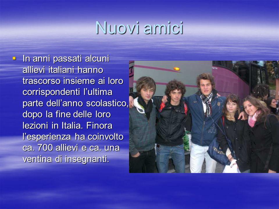 Nuovi amici In anni passati alcuni allievi italiani hanno trascorso insieme ai loro corrispondenti lultima parte dellanno scolastico, dopo la fine del