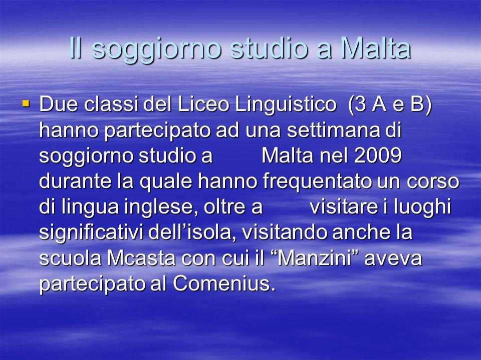 Il soggiorno studio a Malta Due classi del Liceo Linguistico (3 A e B) hanno partecipato ad una settimana di soggiorno studio a Malta nel 2009 durante