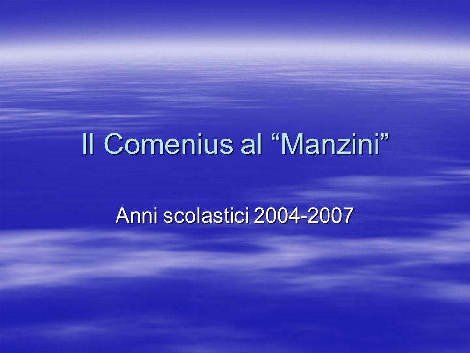 Il Comenius al Manzini Anni scolastici 2004-2007