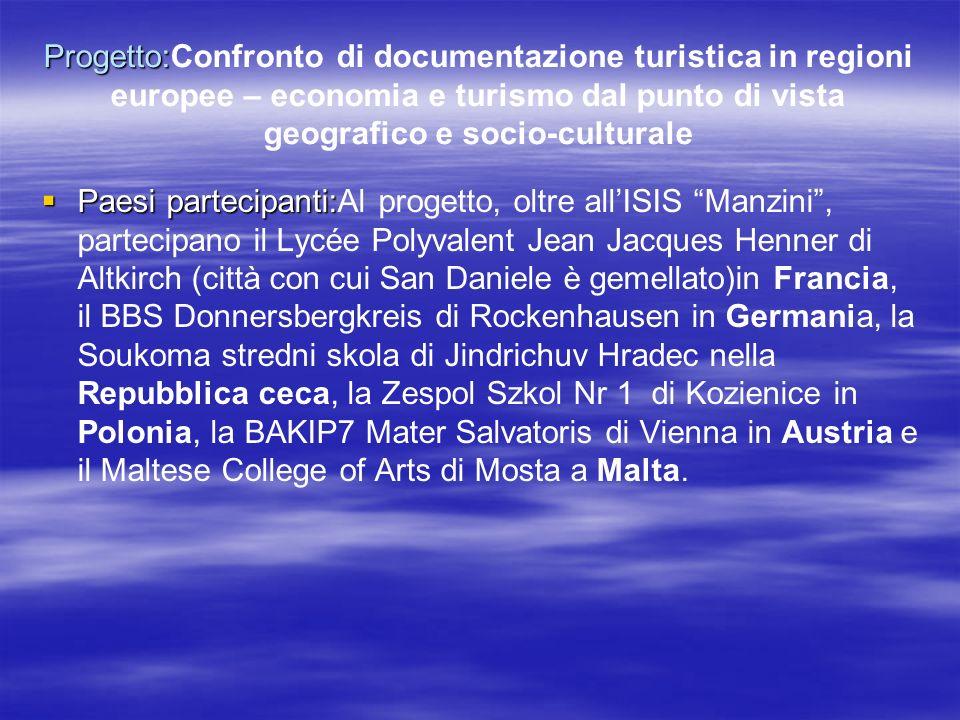 Progetto: Progetto:Confronto di documentazione turistica in regioni europee – economia e turismo dal punto di vista geografico e socio-culturale Paesi