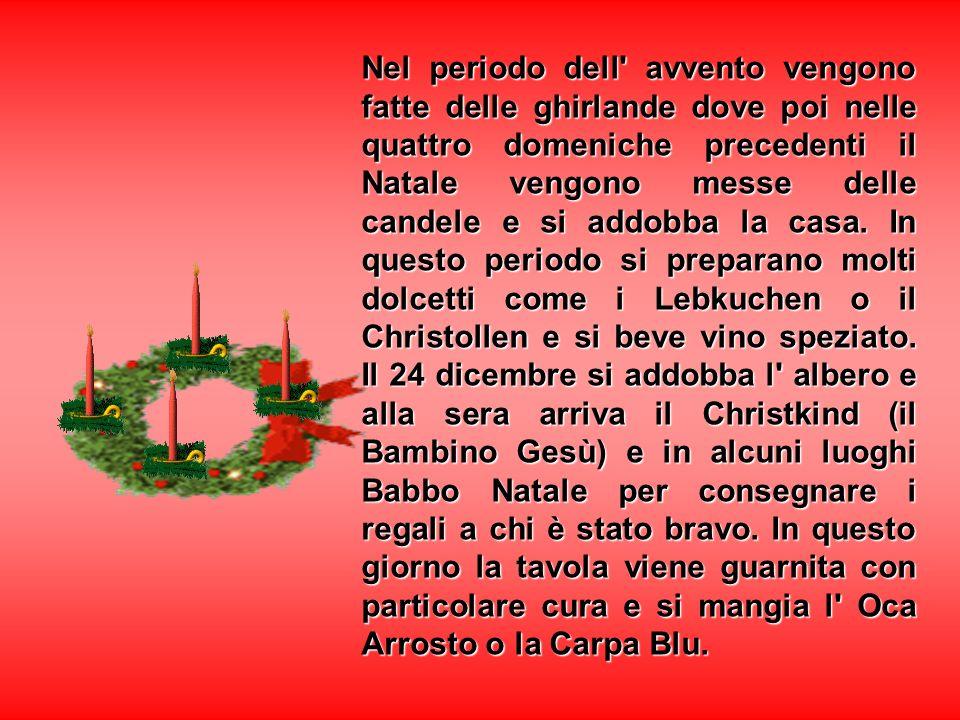 Nel periodo dell' avvento vengono fatte delle ghirlande dove poi nelle quattro domeniche precedenti il Natale vengono messe delle candele e si addobba