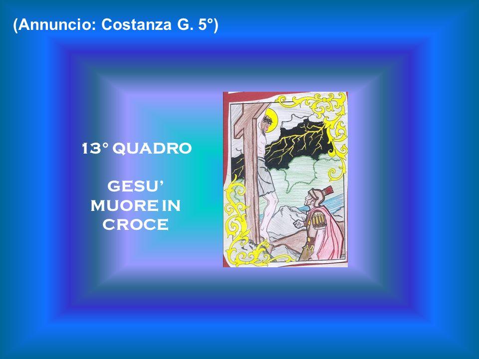 13° QUADRO GESU MUORE IN CROCE (Annuncio: Costanza G. 5°)