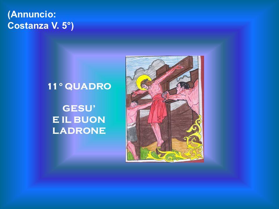11° QUADRO GESU E IL BUON LADRONE (Annuncio: Costanza V. 5°)